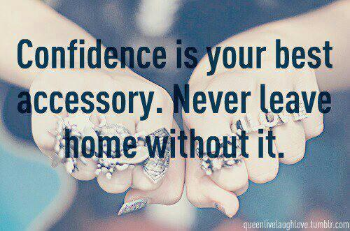 Confidence Is Your Best Accessory never Leave Home Without it